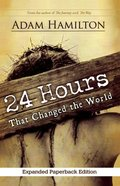 24 Hours That Changed the World (Expanded Edition) Paperback