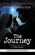 The Journey: Walking the Road to Bethlehem (Expanded) Paperback