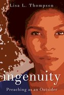 Ingenuity: Preaching as An Outsider Paperback