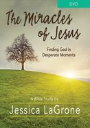 The Miracle of Jesus - Women's Bible Study Finding God in Desperate Moments (Dvd) DVD