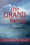 The Grand Sweep: 365 Days From Genesis Through Revelation Paperback