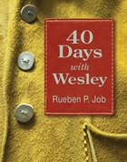 40 Days With Wesley: A Daily Devotional Journey Paperback