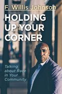 Holding Up Your Corner: Talking About Race in Your Community Paperback