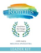 Romans - Women's Bible Study: Good News That Changes Everything (Leader Kit) Pack