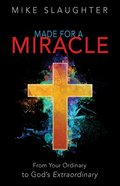 Made For a Miracle: From Your Ordinary to God's Extraordinary Hardback