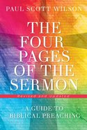 The Four Pages of the Sermon: A Guide to Biblical Preaching Paperback