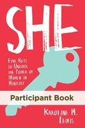 She: Five Keys to Unlock the Power of Women in Ministry (Participant Book) Paperback
