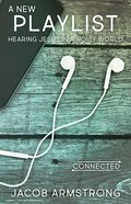 A New Playlist: Hearing Jesus in a Noisy World Paperback