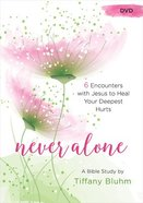 Never Alone: Exchanging Your Tender Hurts For God's Healing Grace: Six Encounters With Jesus to Heal Your Deepest Hurts (Dvd) DVD