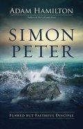 Simon Peter: Flawed But Faithful Disciple (6 Week Lenten Journey) Hardback