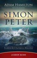 Simon Peter: Flawed But Faithful Disciple (6 Week Lenten Journey) (Leader Guide) Paperback