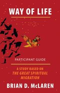 Way of Life: A Study Based on the Great Spiritual Migration (Participant Guide) Paperback