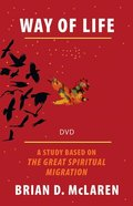 Way of Life: A Study Based on the Great Spiritual Migration (Small Group Dvd) DVD