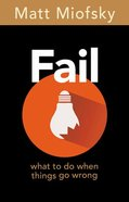 Fail: What to Do When Things Go Wrong Paperback