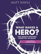 What Makes a Hero?: The Death-Defying Ministry of Jesus (Children's Leader Guide) Paperback