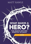 What Makes a Hero?: The Death-Defying Ministry of Jesus (Dvd) DVD