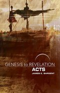 Acts : A Comprehensive Verse-By-Verse Exploration of the Bible (Participant Book) (Genesis To Revelation Series) Paperback