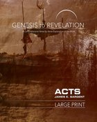 Acts : A Comprehensive Verse-By-Verse Exploration of the Bible (Participant Book, Large Print) (Genesis To Revelation Series) Paperback