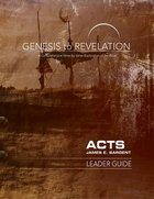 Acts : A Comprehensive Verse-By-Verse Exploration of the Bible (Leader Guide) (Genesis To Revelation Series) Paperback