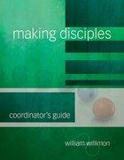 Making Disciples: Coordinator's Guide Paperback