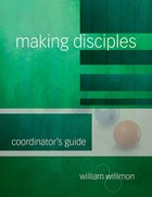 Making Disciples: Coordinator's Guide Paperback