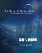 Genesis : A Comprehensive Verse By Verse Exploration of the Bible (Participant Book, Large Print) (Genesis To Revelation Series) Paperback