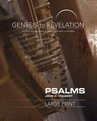 Psalms : A Comprehensive Verse-By-Verse Exploration of the Bible (Participant Book, Large Print) (Genesis To Revelation Series) Paperback