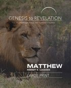 Matthew : A Comprehensive Verse-By-Verse Exploration of the Bible (Participant Book, Large Print) (Genesis To Revelation Series) Paperback