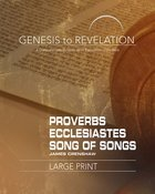 Proverbs, Ecclesiastes, Song of Songs : A Comprehensive Verse-By-Verse Exploration of the Bible (Participant Book, Large Print) (Genesis To Revelation Paperback