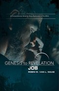 Job : A Comprehensive Verse-By-Verse Exploration of the Bible (Participant Book) (Genesis To Revelation Series) Paperback