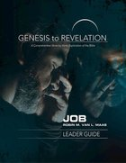 Job : A Comprehensive Verse-By-Verse Exploration of the Bible (Leader Guide) (Genesis To Revelation Series) Paperback