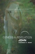 John : A Comprehensive Verse-By-Verse Exploration of the Bible (Participant Book) (Genesis To Revelation Series) Paperback