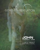 John : A Comprehensive Verse-By-Verse Exploration of the Bible (Participant Book, Large Print) (Genesis To Revelation Series) Paperback