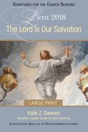 The Lord is Our Salvation: A Lenten Study Based on the Revised Common Lectionary (Large Print) Paperback