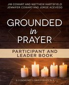 Grounded in Prayer (Participant and Leader Book) (Living The Five Series) Paperback