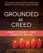 Grounded in Creed (Participant and Leader Book) (Living The Five Series) Paperback