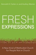 Fresh Expressions: A New Kind of Methodist Church For People Not in Church Paperback