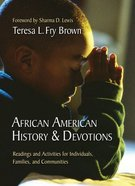 African American History & Devotions: Readings and Activities For Individuals, Families, and Communities Paperback