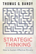 Strategic Thinking: How to Sustain Effective Ministry Paperback
