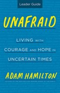 Unafraid: Living With Courage and Hope (Leader Guide) Paperback