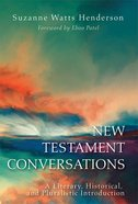 New Testament Conversations: A Literary, Historical, and Pluralistic Introduction Paperback