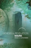 Mark : A Comprehensive Verse-By-Verse Exploration of the Bible (Participant Book) (Genesis To Revelation Series) Paperback