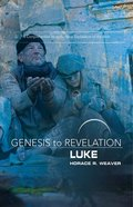 Luke : A Comprehensive Verse-By-Verse Exploration of the Bible (Participant Book) (Genesis To Revelation Series) Paperback