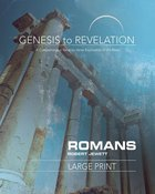 Romans : A Comprehensive Verse-By-Verse Exploration of the Bible (Participant Book, Large Print) (Genesis To Revelation Series) Paperback