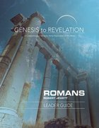 Romans : A Comprehensive Verse-By-Verse Exploration of the Bible (Leader Guide) (Genesis To Revelation Series) Paperback