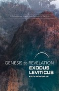 Exodus, Leviticus : A Comprehensive Verse-By-Verse Exploration of the Bible (Participant Book) (Genesis To Revelation Series) Paperback