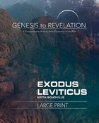 Exodus, Leviticus : A Comprehensive Verse-By-Verse Exploration of the Bible (Participant Book, Large Print) (Genesis To Revelation Series) Paperback