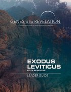 Exodus, Leviticus : A Comprehensive Verse-By-Verse Exploration of the Bible (Leader Guide) (Genesis To Revelation Series) Paperback