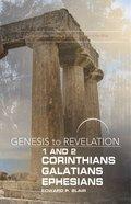 1&2 Corinthians, Galatians, Ephesians : A Comprehensive Verse-By-Verse Exploration of the Bible (Participant Book) (Genesis To Revelation Series) Paperback