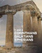 1&2 Corinthians, Galatians, Ephesians : A Comprehensive Verse-By-Verse Exploration of the Bible (Participant Book, Large Print) (Genesis To Revelation Paperback